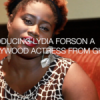 Nollywood's Lydia Forson on work, life, and living the African dream (VIDEO)