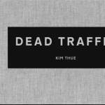 Dead Traffic by Kim Thue